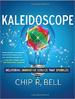 Kaleidoscope - Chip Bell