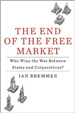 The End of the Free Market - Ian Bremmer
