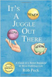 It's A Juggle Out There - Rob Peck