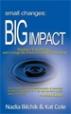 Small Changes Big Impact - Nadia Bilchik