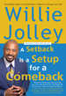 A Setback is a Setup for a Comeback - Willie Jolley