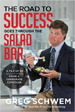 The Road To Success Goes Through the Salad Bar - Greg Schwem