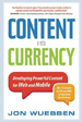 Content is Currency - Jon Wuebben