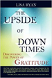 The Upside of Down Times - Lisa Ryan