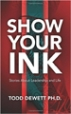 SHOW YOUR INK - Dr. Todd Dewitt