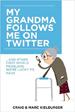 My Grandma Follows Me on Twitter - Kielberger