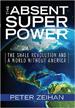 The Absent Superpower - Peter Zeihan