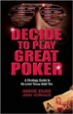 Decide to Play Great Poker - Annie Duke