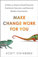 Make Change Work for You - Scott Steinberg