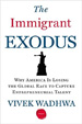 The Immigrant Exodus - Vivek Wadhwa