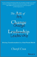 The Art of Change Leadership - Cheryl Cran
