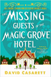 The Missing Guests of the Magic Grove Hotel - David Casarett