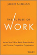 The Future of Work - Jacob Morgan