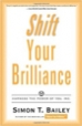 Shift Your Brilliance - Simon Bailey