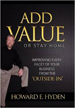 Add Value or Stay Home by Howard Hyden
