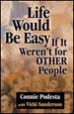 Life Would Be Easy If It Weren't for Other People - Connie Podesta