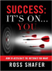 Success Is in Your Hands!  - Ross Shafer