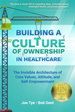Building a Culture of Ownership in Healthcare - Joe Tye
