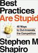Best Practices Are Stupid - Stephen Shapiro