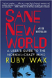 Sane New World - Ruby Wax