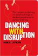 Dancing with Disruption - Mike Lipkin