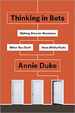 Thinking in Bets - Annie Duke