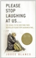 Please Stop Laughing at Us...  - Jodee Blanco