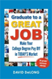 Graduate to a Great Job - David DeLong