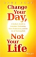 Change Your Day, Not Your Life - Andy Core