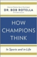 How Champions Think - Robert Rotella