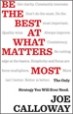 Be the Best at What Matters Most - Joe Calloway