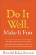 Do It Well. Make It Fun - Ron Culberson