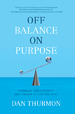 Dan Thurmon Off Balance on Purpose