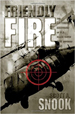 Friendly Fire - Scott Snook