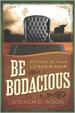 Be Bodacious - Steven D. Wood