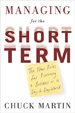 Managing for the Short Term - Chuck Martin