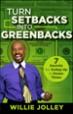 Turn Setbacks into Greenbacks - Willie Jolley