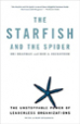 The Starfish and the Spider - Ori Brafman