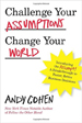 Challenge Your Assumptions, Change Your World - Andy Cohen