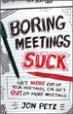 Boring Meetings Suck - Jon Petz