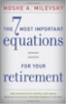 The 7 Most Important Equations for Your Retirement - Moshe Arye Milevsky