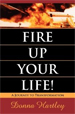 Fire Up Your Life