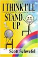 I Think I'll Stand Up - Scott Schwefel