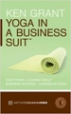 Yoga In A Business Suit - Ken Grant