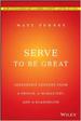 Serve to Be Great - Matt Tenney