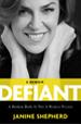 Defiant: A Broken Body Is Not a Broken Person by Janine Shepherd