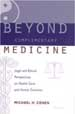Beyond Complementary Medicine - Michael Cohen