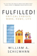 Fulfilled! Critical Choices - William Schiemann