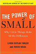 The Power of Small - Linda Kaplan Thaler