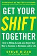 Get Your SHIFT Together - Steve Rizzo